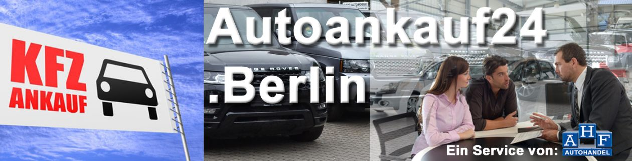 Autoankauf Berlin * bundesweit